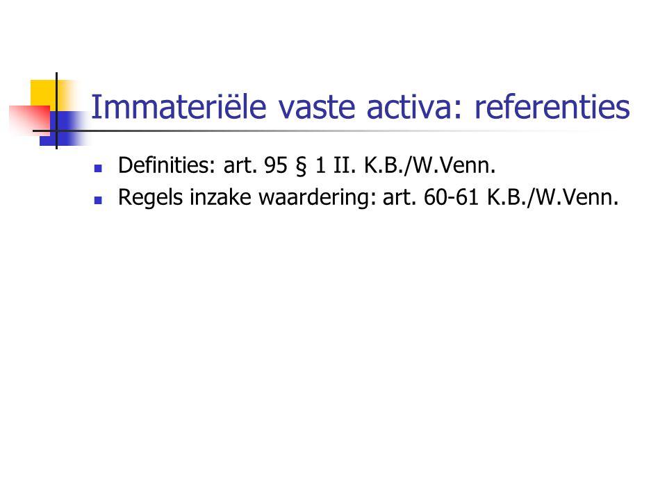 Immateriële vaste activa: referenties  Definities: art.