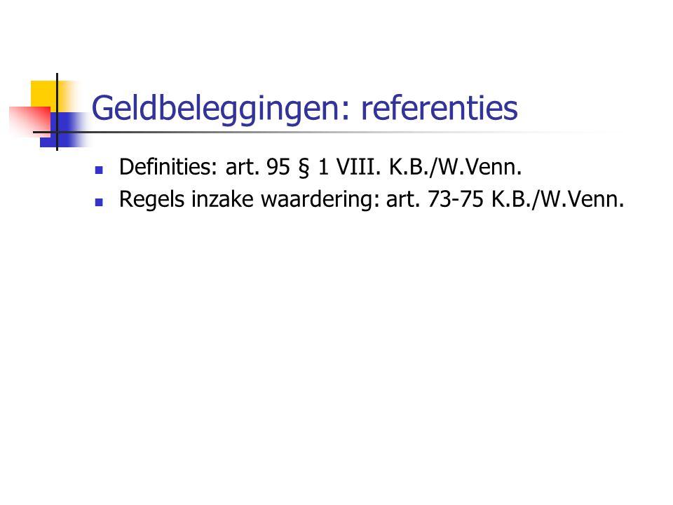Geldbeleggingen: referenties  Definities: art.95 § 1 VIII.