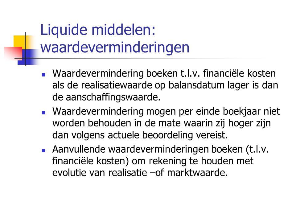 Liquide middelen: waardeverminderingen  Waardevermindering boeken t.l.v.