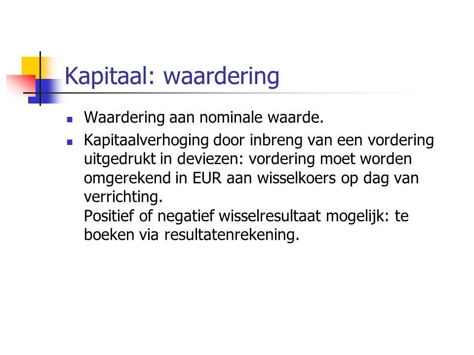 Kapitaal: waardering  Waardering aan nominale waarde.