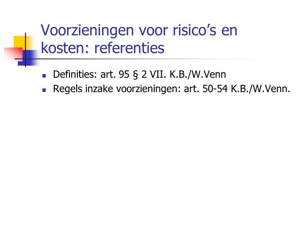 Voorzieningen voor risico's en kosten: referenties  Definities: art.