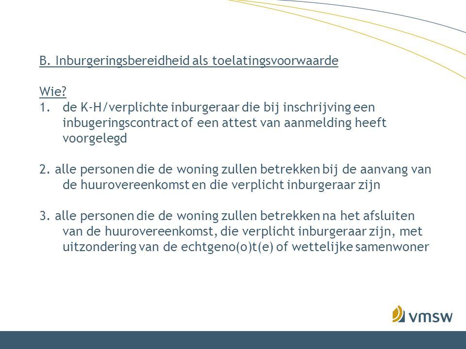 B. Inburgeringsbereidheid als toelatingsvoorwaarde Wie.