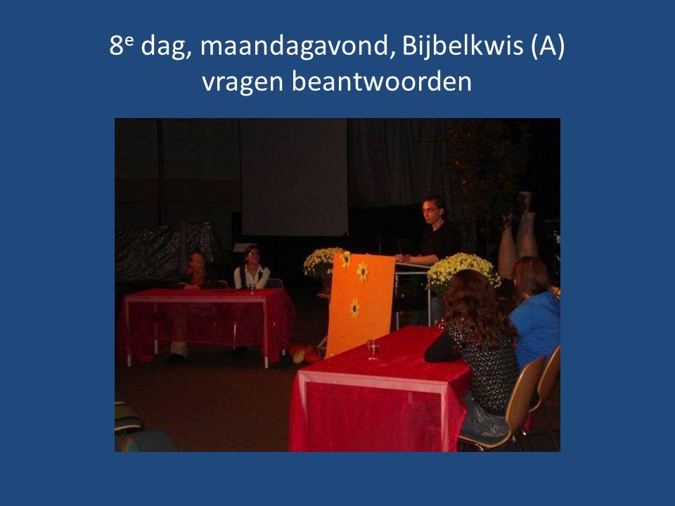 8 e dag, maandagavond, Bijbelkwis (A) vragen beantwoorden
