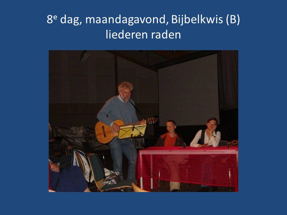 8 e dag, maandagavond, Bijbelkwis (B) liederen raden
