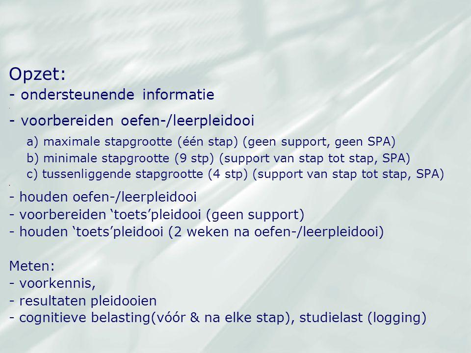 Opzet: - ondersteunende informatie. - voorbereiden oefen-/leerpleidooi a) maximale stapgrootte (één stap) (geen support, geen SPA) b) minimale stapgro