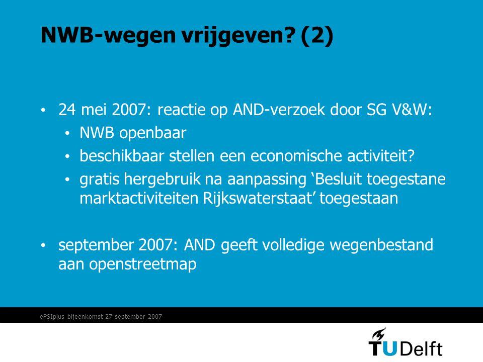 ePSIplus bijeenkomst 27 september 2007 NWB-wegen vrijgeven.