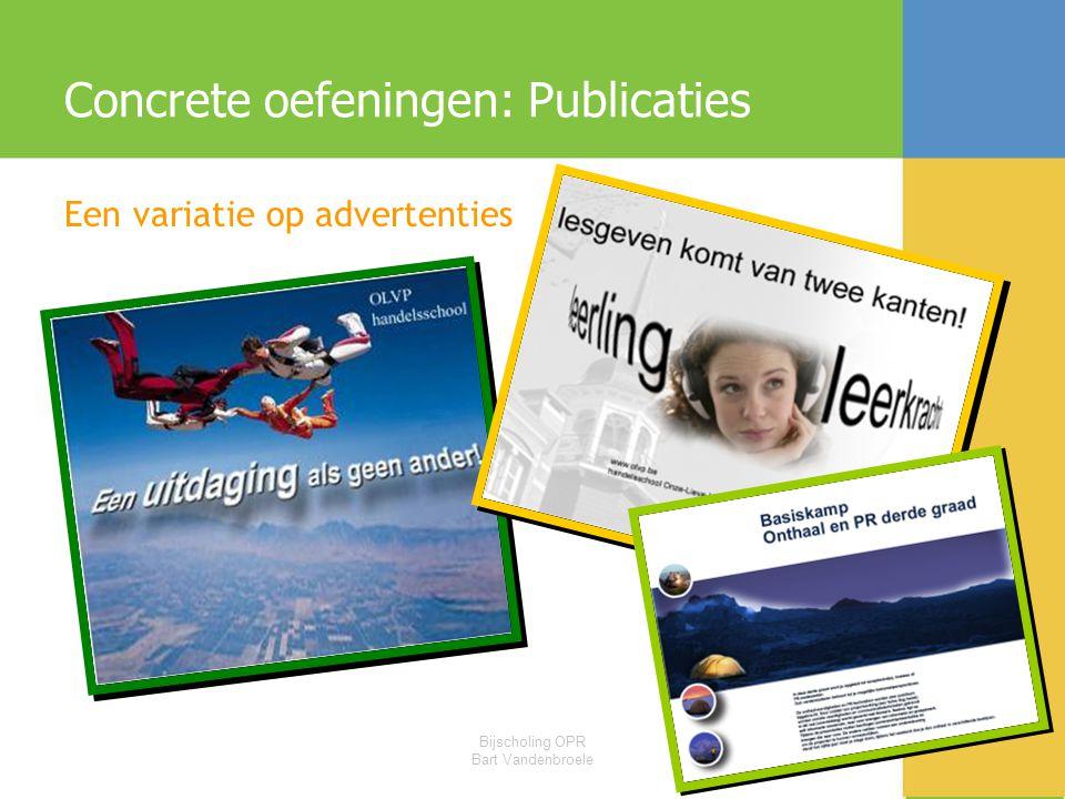 Bijscholing OPR Bart Vandenbroele Concrete oefeningen: Publicaties Een variatie op advertenties