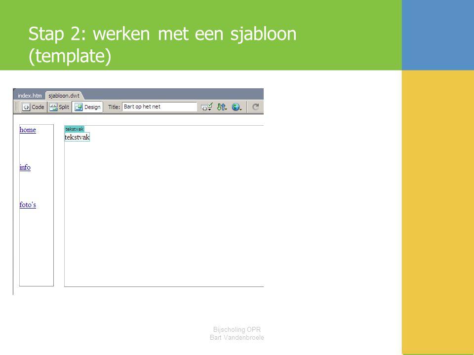 Bijscholing OPR Bart Vandenbroele Stap 2: werken met een sjabloon (template)