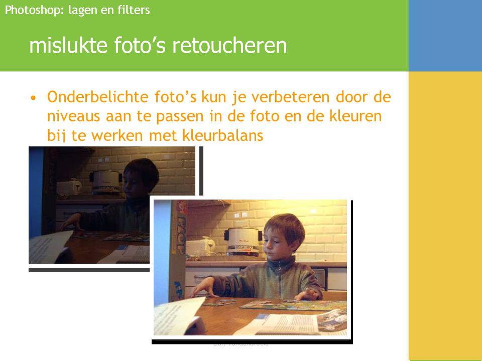 Bijscholing OPR Bart Vandenbroele mislukte foto's retoucheren •Onderbelichte foto's kun je verbeteren door de niveaus aan te passen in de foto en de k