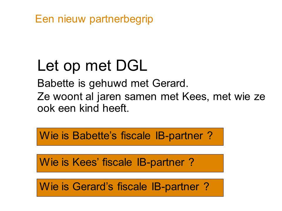 Een nieuw partnerbegrip 2011: nieuw partnerbegrip IB Gehuwd of geregistreerd partnerschap  Verplicht partner  Samenwonen / op één GBA-adres niet van belang.