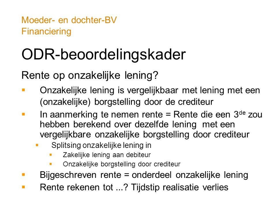 Moeder- en dochter-BV Financiering ODR-beoordelingskader Rente op onzakelijke lening?  Onzakelijke lening is vergelijkbaar met lening met een (onzake