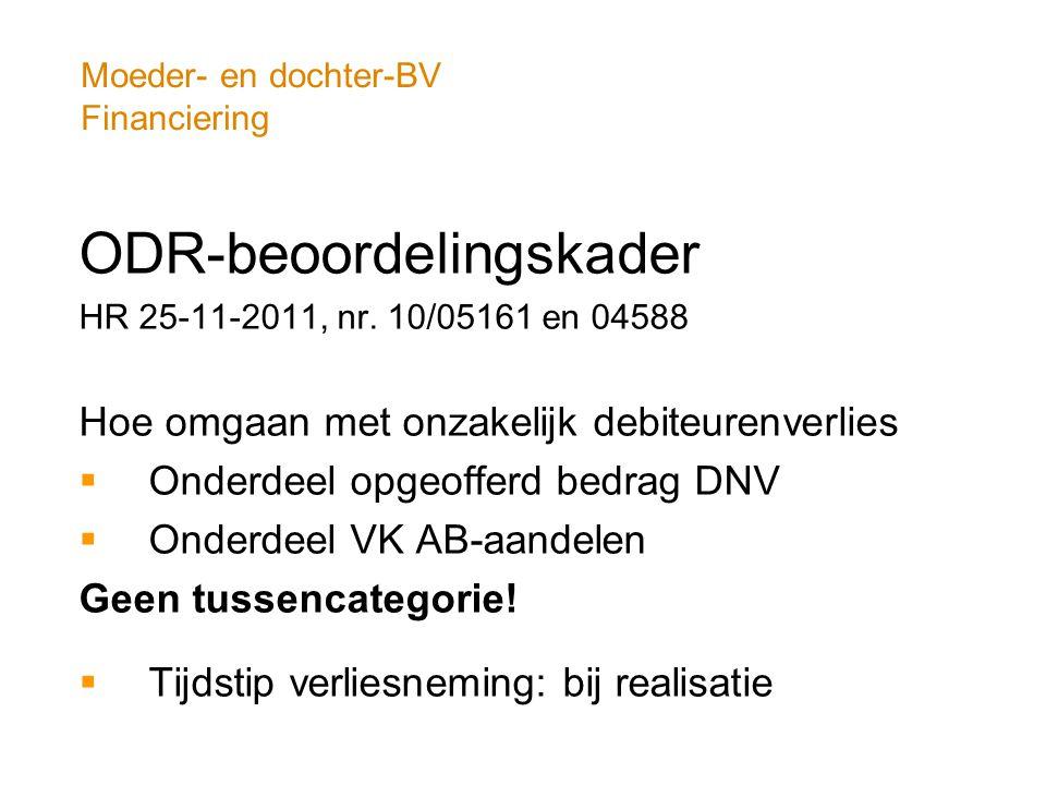 Moeder- en dochter-BV Financiering ODR-beoordelingskader HR 25-11-2011, nr. 10/05161 en 04588 Hoe omgaan met onzakelijk debiteurenverlies  Onderdeel