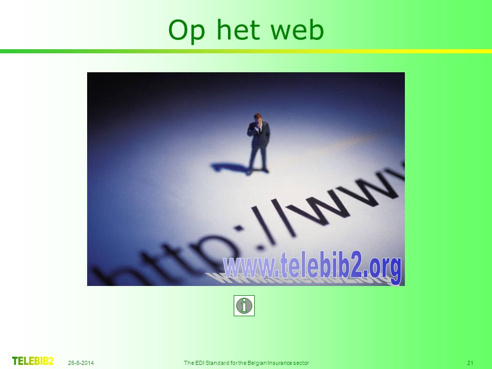 26-6-2014 The EDI Standard for the Belgian Insurance sector 21 Op het web