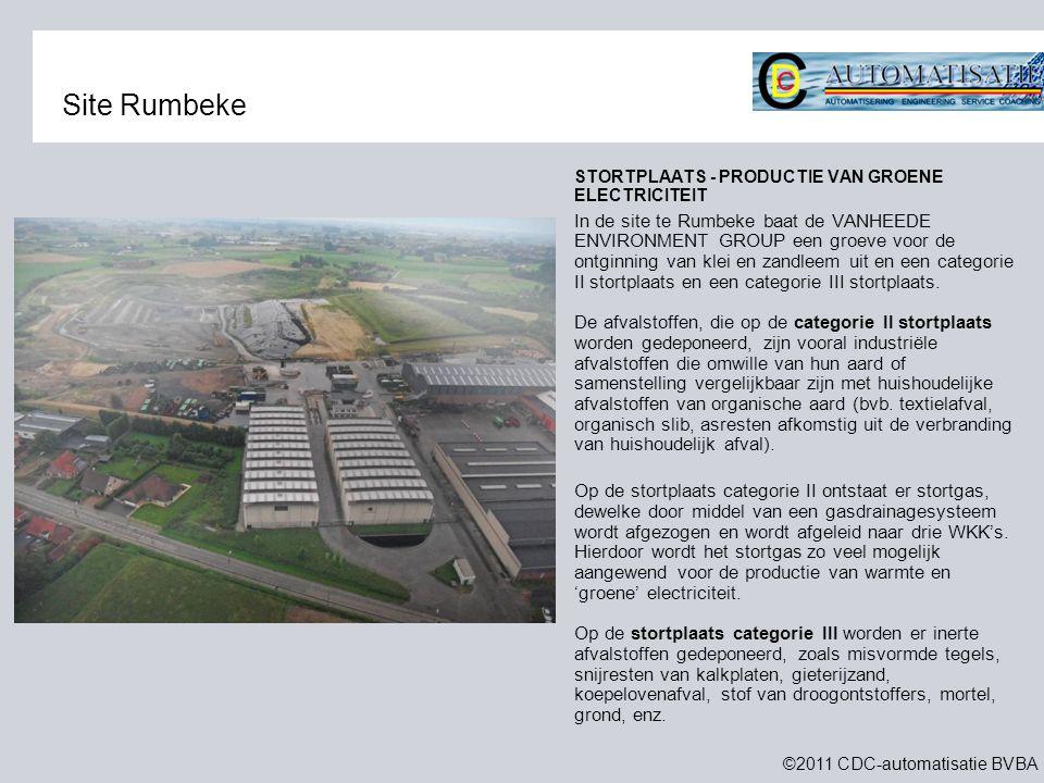 ©2011 CDC-automatisatie BVBA Site Rumbeke STORTPLAATS - PRODUCTIE VAN GROENE ELECTRICITEIT In de site te Rumbeke baat de VANHEEDE ENVIRONMENT GROUP ee