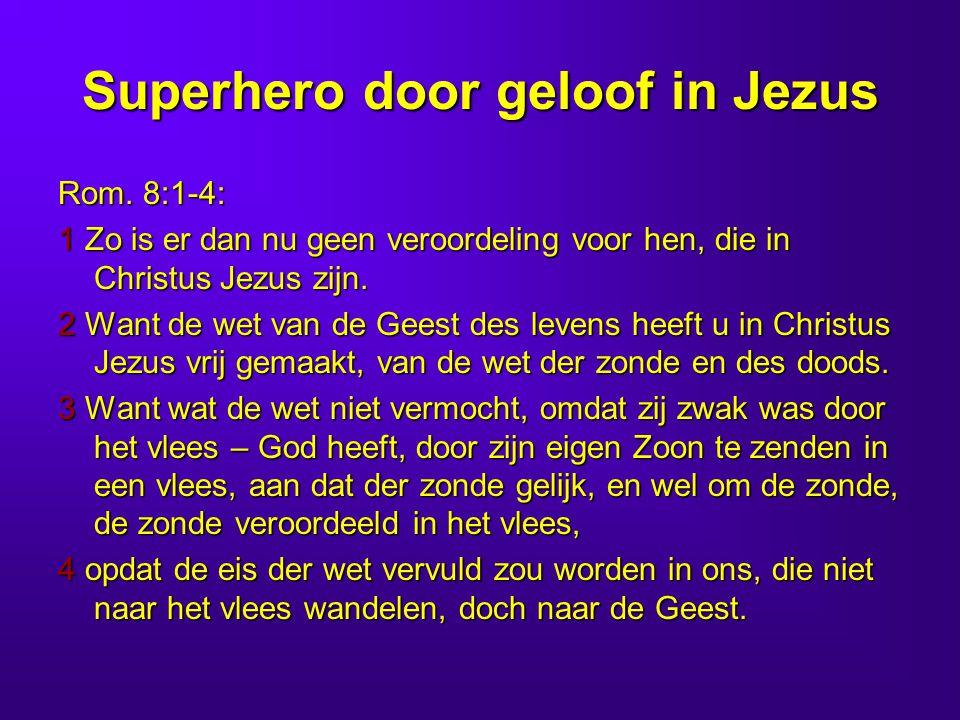 Superhero door geloof in Jezus Rom.