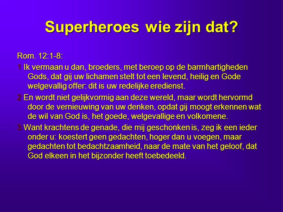 Superheroes wie zijn dat.Rom.