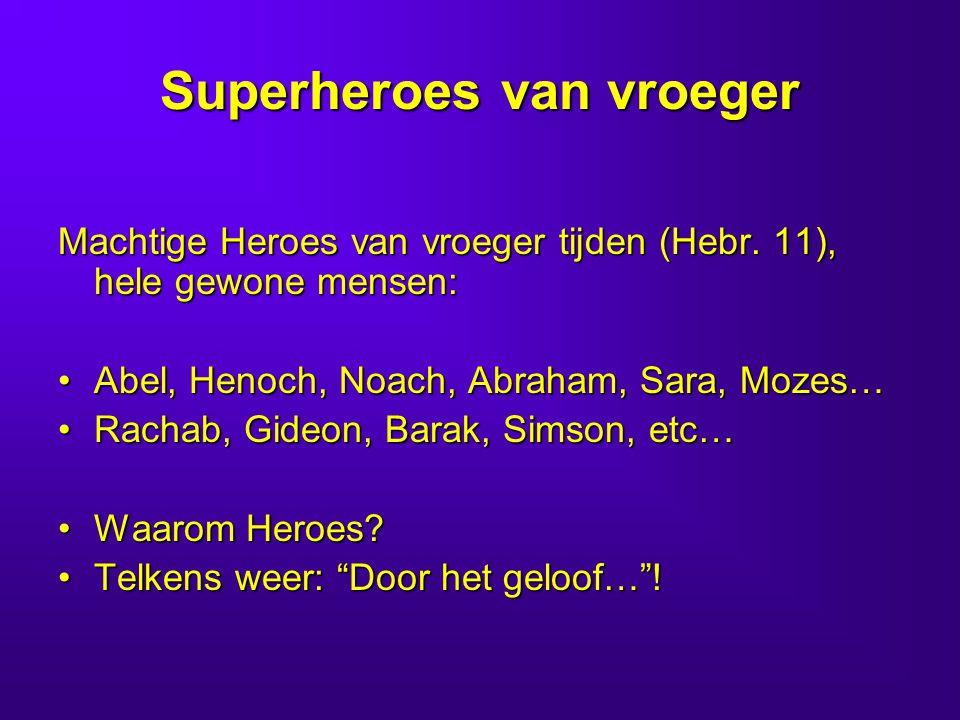 Superheroes van vroeger Machtige Heroes van vroeger tijden (Hebr.