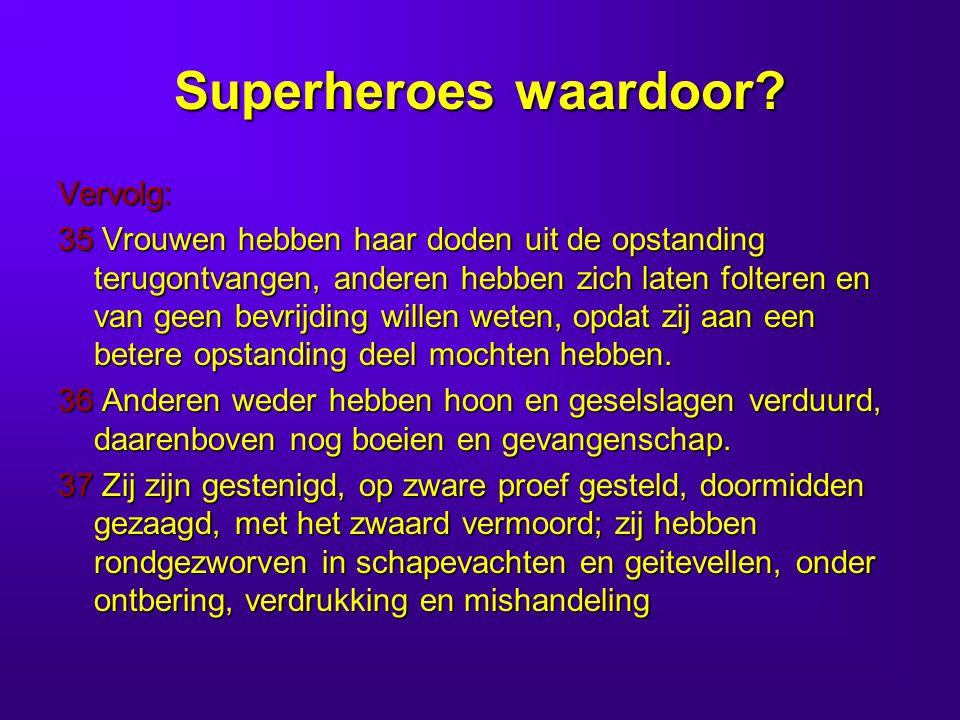 Superheroes waardoor.