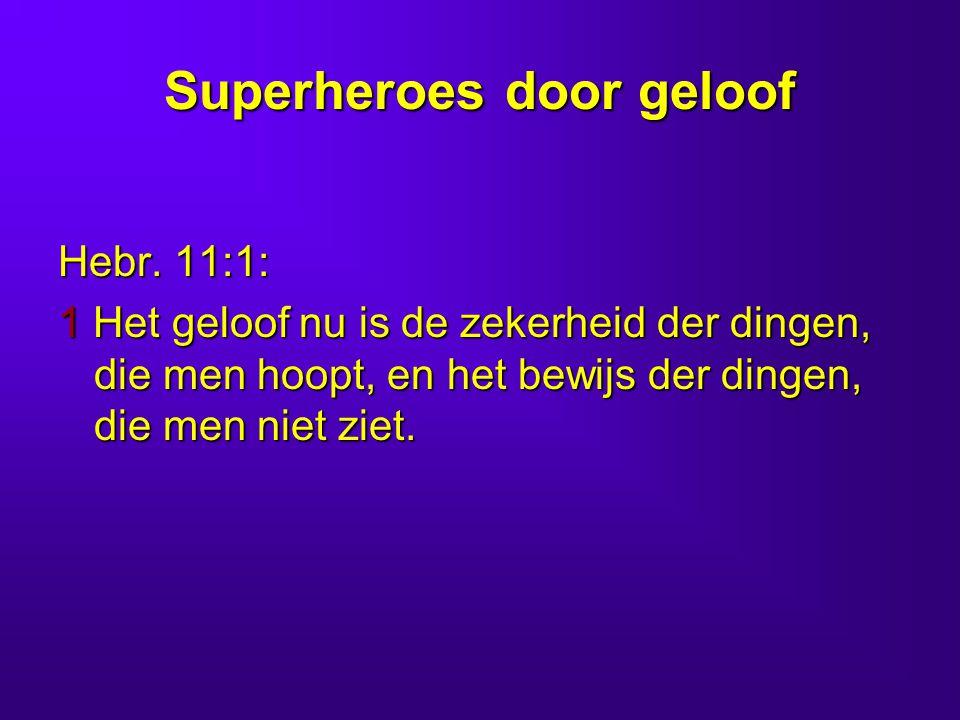 Superheroes door geloof Hebr.