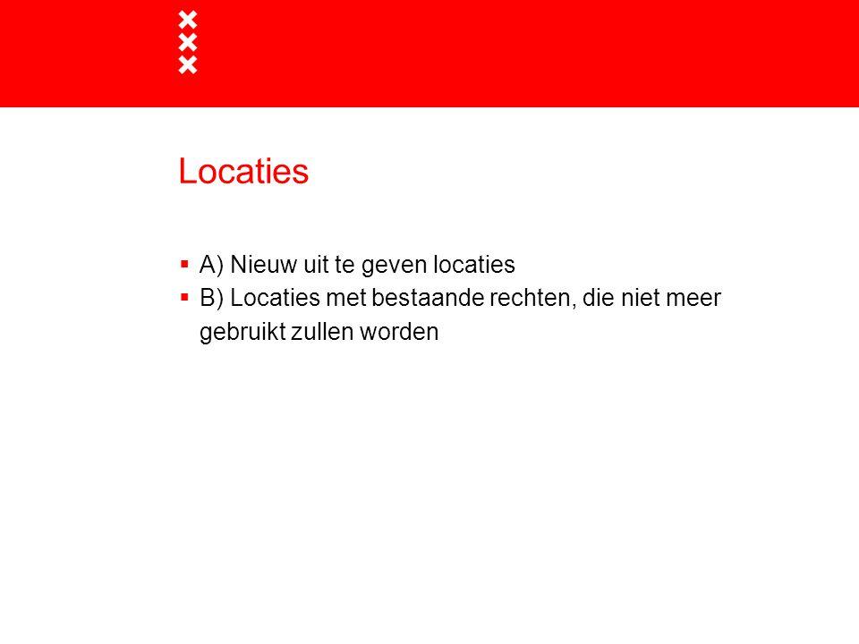 Locaties  A) Nieuw uit te geven locaties  B) Locaties met bestaande rechten, die niet meer gebruikt zullen worden