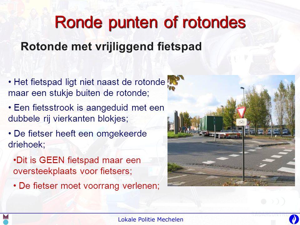 Ronde punten of rotondes Rotonde met vrijliggend fietspad • Het fietspad ligt niet naast de rotonde maar een stukje buiten de rotonde; • Een fietsstro