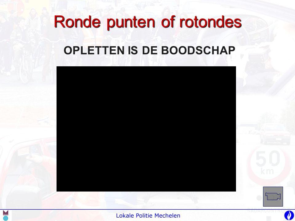 Ronde punten of rotondes OPLETTEN IS DE BOODSCHAP