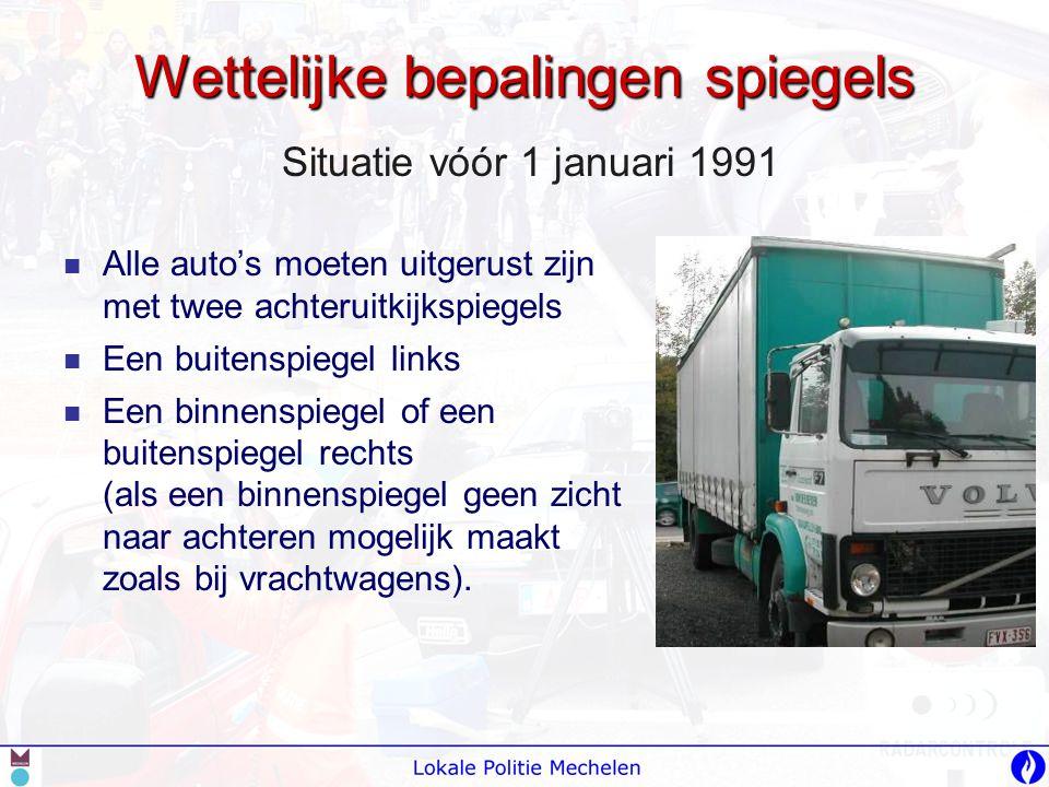 Wettelijke bepalingen spiegels   Alle auto's moeten uitgerust zijn met twee achteruitkijkspiegels   Een buitenspiegel links   Een binnenspiegel
