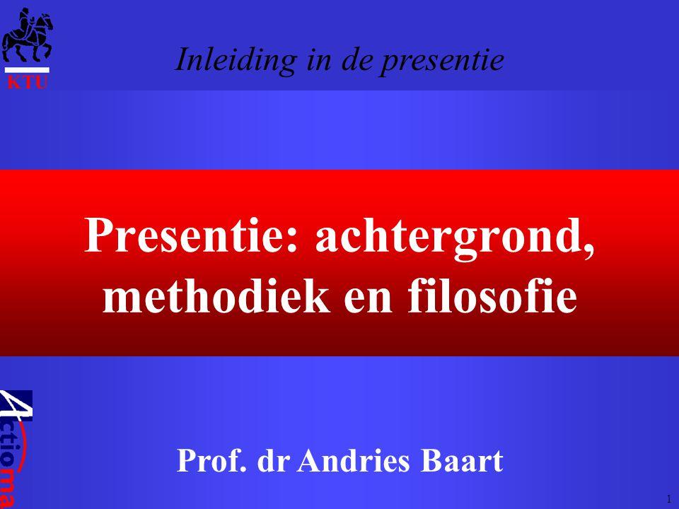 Presentie: achtergrond, methodiek en filosofie Prof. dr Andries Baart Inleiding in de presentie 1