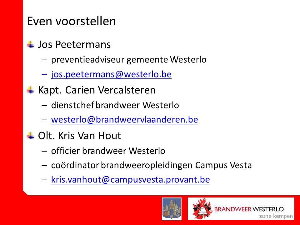 Even voorstellen Jos Peetermans – preventieadviseur gemeente Westerlo – jos.peetermans@westerlo.beos.peetermans@westerlo.be Kapt.