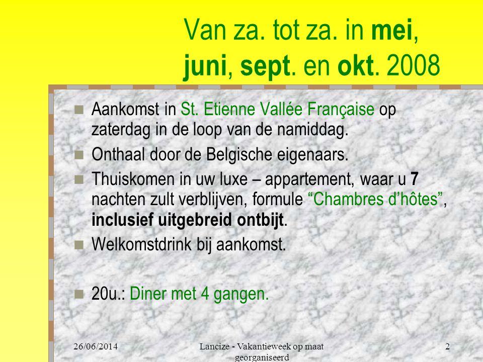 26/06/2014Lancize - Vakantieweek op maat georganiseerd 2 Van za.