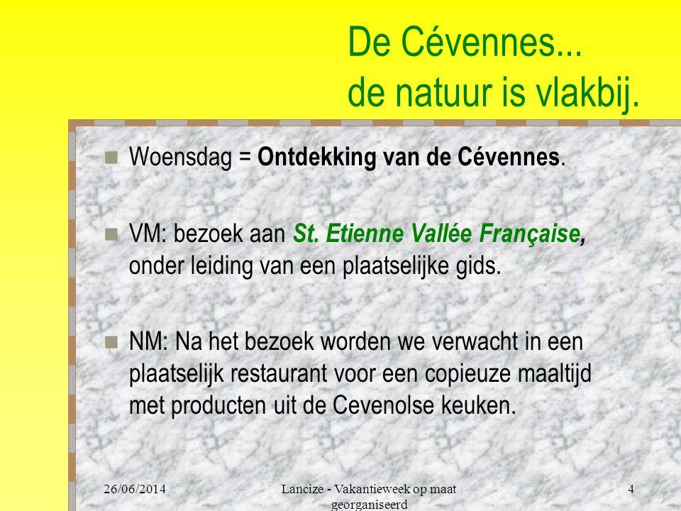 26/06/2014Lancize - Vakantieweek op maat georganiseerd 4 De Cévennes...