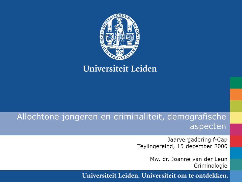 Allochtone jongeren en criminaliteit, demografische aspecten Jaarvergadering f-Cap Teylingereind, 15 december 2006 Mw.