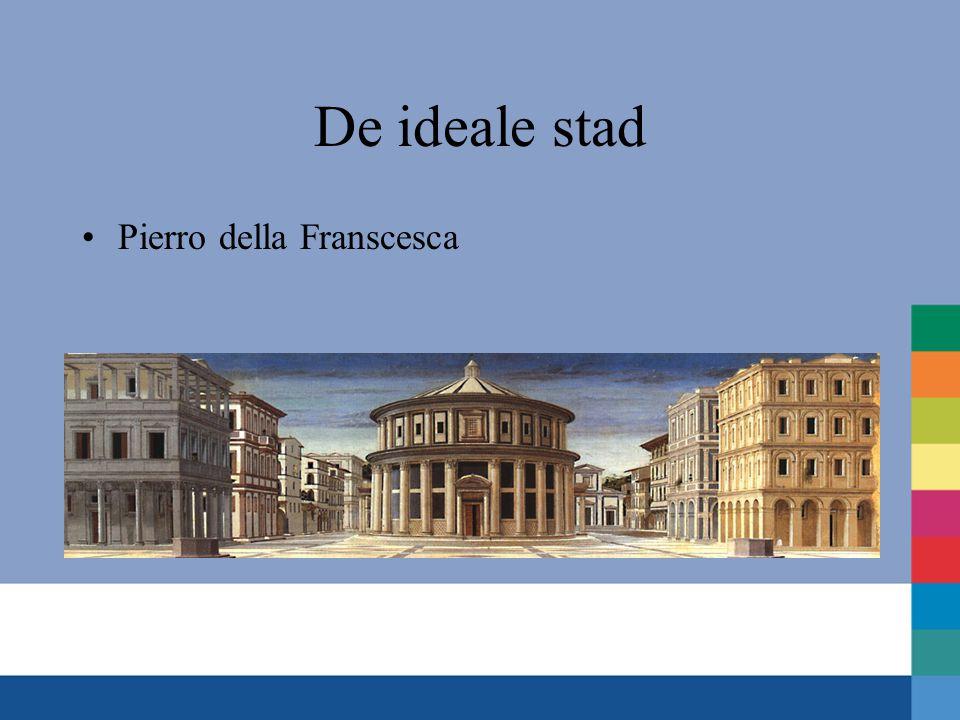 De ideale stad •Pierro della Franscesca