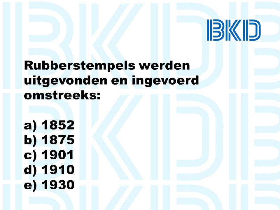 Rubberstempels werden uitgevonden en ingevoerd omstreeks: a) 1852 b) 1875 c) 1901 d) 1910 e) 1930