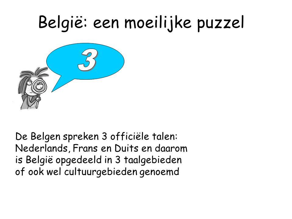 België: een moeilijke puzzel De Belgen spreken 3 officiële talen: Nederlands, Frans en Duits en daarom is België opgedeeld in 3 taalgebieden of ook wel cultuurgebieden genoemd