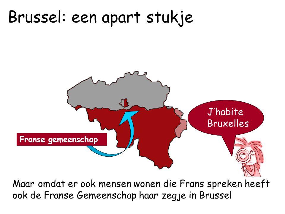 J'habite Bruxelles Franse gemeenschap Maar omdat er ook mensen wonen die Frans spreken heeft ook de Franse Gemeenschap haar zegje in Brussel Brussel: een apart stukje