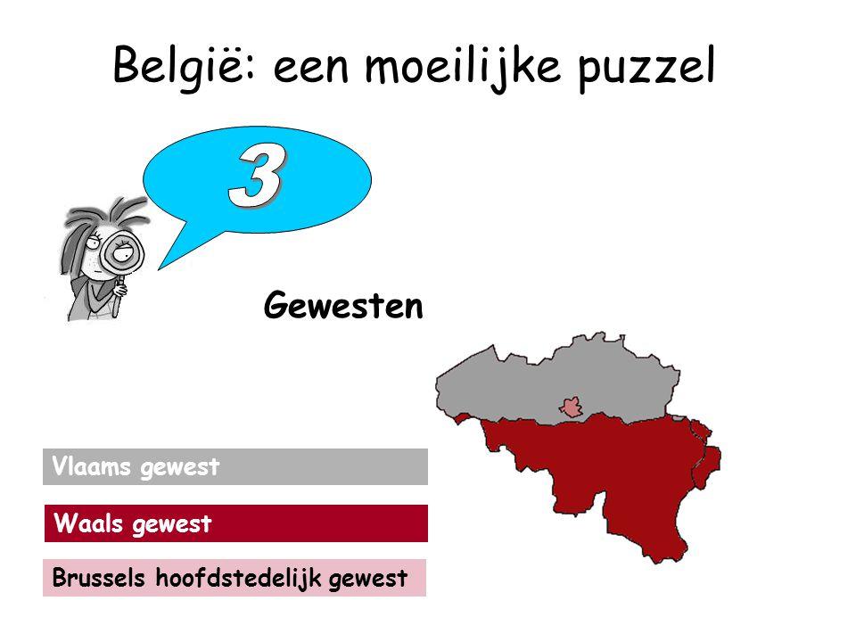België: een moeilijke puzzel Gewesten Vlaams gewest Waals gewest Brussels hoofdstedelijk gewest