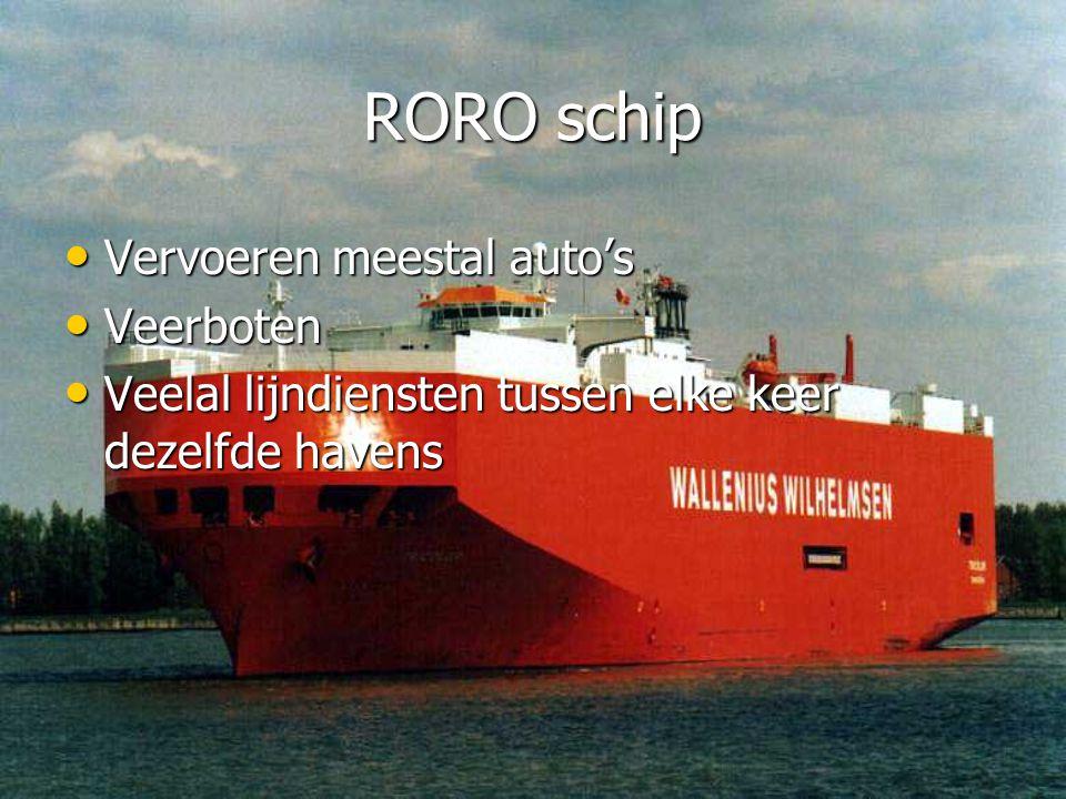 RORO schip • Vervoeren meestal auto's • Veerboten • Veelal lijndiensten tussen elke keer dezelfde havens