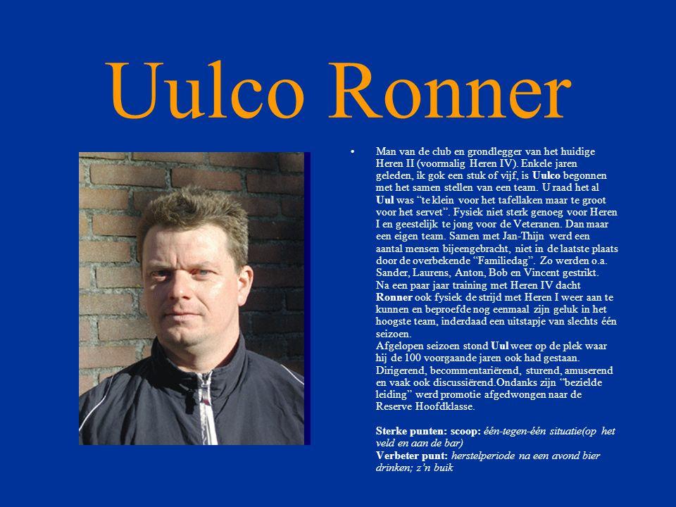 Uulco Ronner •Man van de club en grondlegger van het huidige Heren II (voormalig Heren IV).