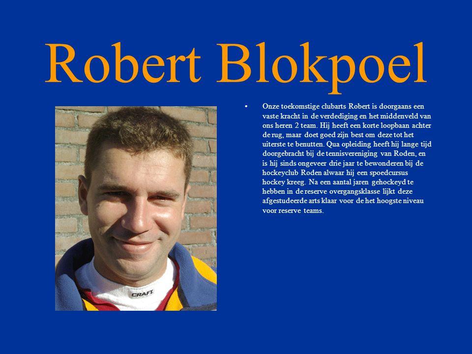Robert Blokpoel •Onze toekomstige clubarts Robert is doorgaans een vaste kracht in de verdediging en het middenveld van ons heren 2 team.