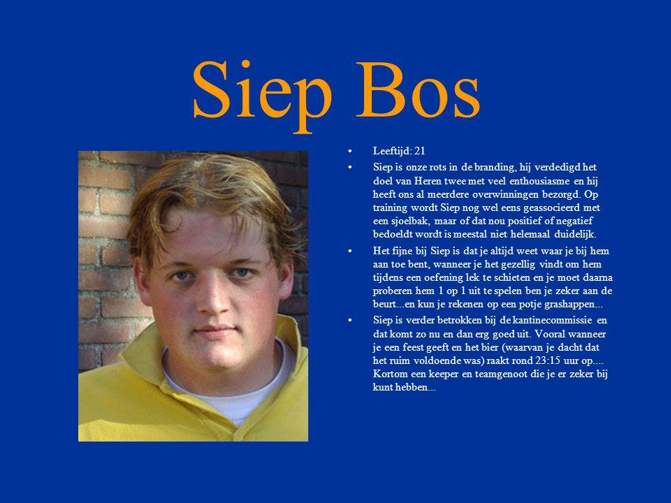 Siep Bos •Leeftijd: 21 •Siep is onze rots in de branding, hij verdedigd het doel van Heren twee met veel enthousiasme en hij heeft ons al meerdere overwinningen bezorgd.
