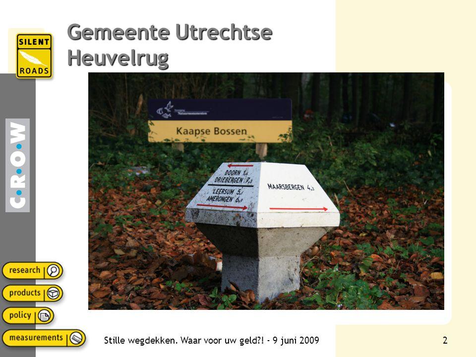 Stille wegdekken. Waar voor uw geld?! - 9 juni 20092 Gemeente Utrechtse Heuvelrug