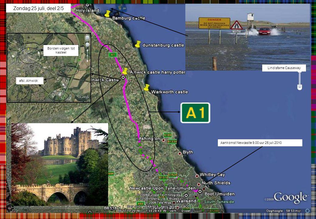 Aankomst Newcastle 9.00 uur 25 juli 2010 afsl. Alnwick Borden volgen tot kasteel Zondag 25 juli, deel 2/5 Lindisfarne Causeway