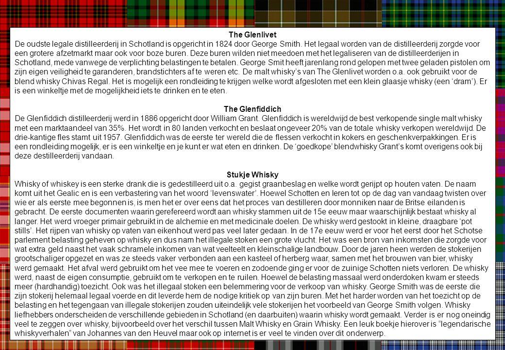 The Glenlivet De oudste legale distilleerderij in Schotland is opgericht in 1824 door George Smith. Het legaal worden van de distilleerderij zorgde vo