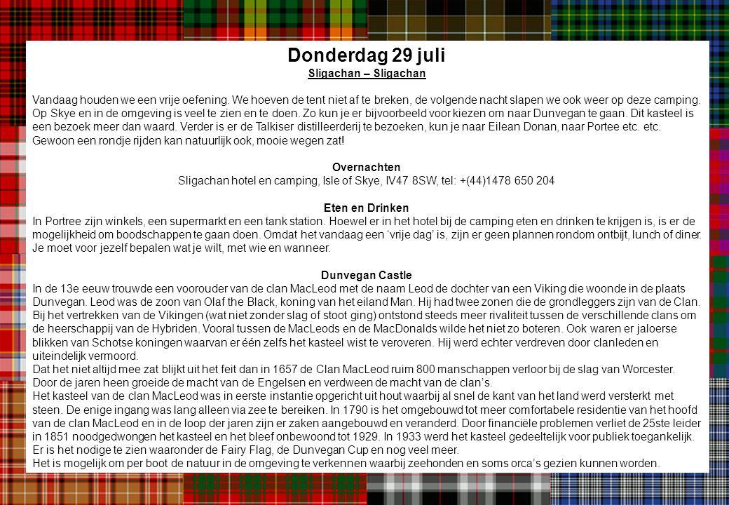 Donderdag 29 juli Sligachan – Sligachan Vandaag houden we een vrije oefening. We hoeven de tent niet af te breken, de volgende nacht slapen we ook wee