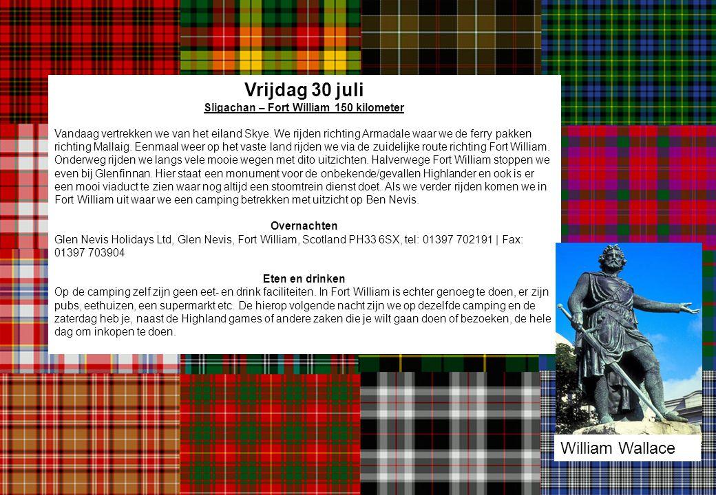 Vrijdag 30 juli Sligachan – Fort William 150 kilometer Vandaag vertrekken we van het eiland Skye. We rijden richting Armadale waar we de ferry pakken