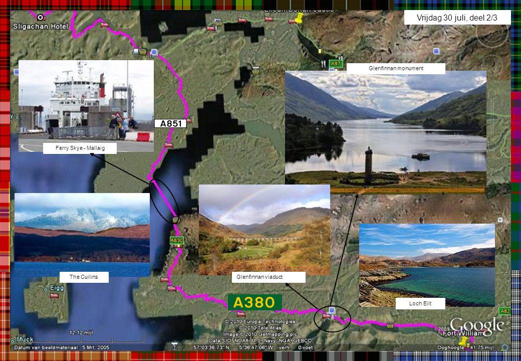 Vrijdag 30 juli, deel 2/3 Glenfinnan monument Glenfinnan viaduct Ferry Skye - Mallaig Loch Eilt The Cuilins