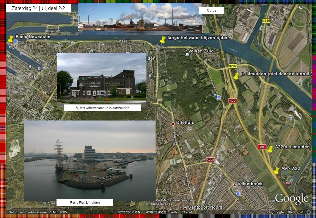 Zondag 25 juli Newcastle upon Tyne - North Berwick; 190, 220 of 270 kilometer Om 9.00 uur komt de ferry aan in Newcastle.