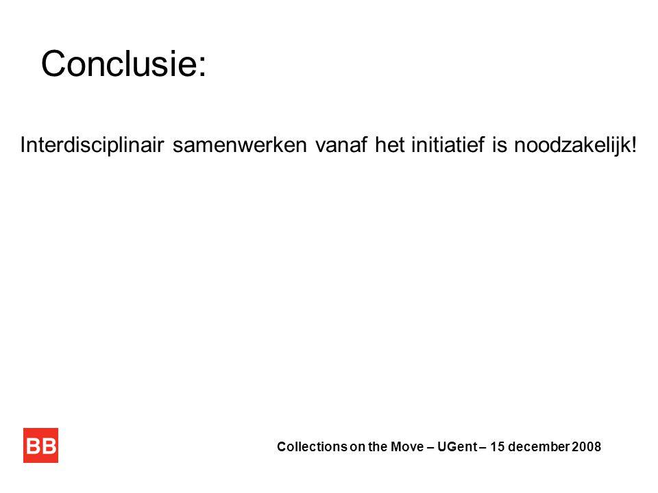 Conclusie: Interdisciplinair samenwerken vanaf het initiatief is noodzakelijk.