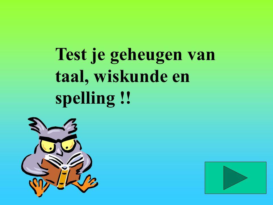 Test je geheugen van taal, wiskunde en spelling !!